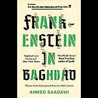 Frankenstein in Baghdad: SHORTLISTED FOR THE MAN BOOKER INTERNATIONAL PRIZE 2018