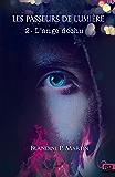 L'ange déchu: Les Passeurs de Lumière, T2