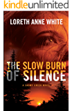 The Slow Burn of Silence (A Snowy Creek Novel)