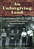 An Unforgiving Land: Hardscrabble Life in the Trapps, a Vanished Shawangunk Mountain Hamlet