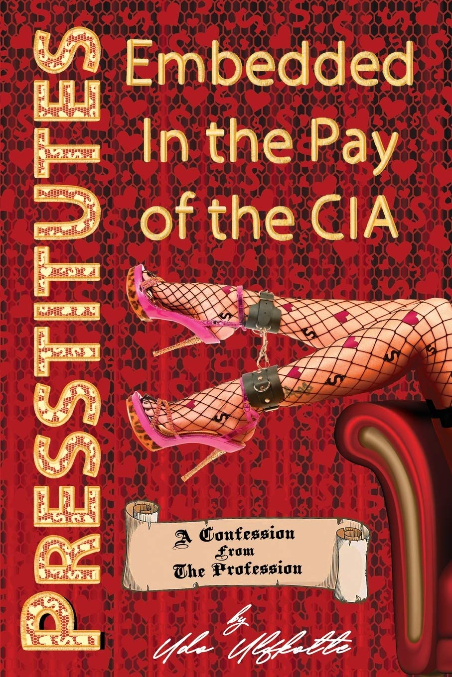 Amazon Com Presstitutes Embedded In The Pay Of The Cia A