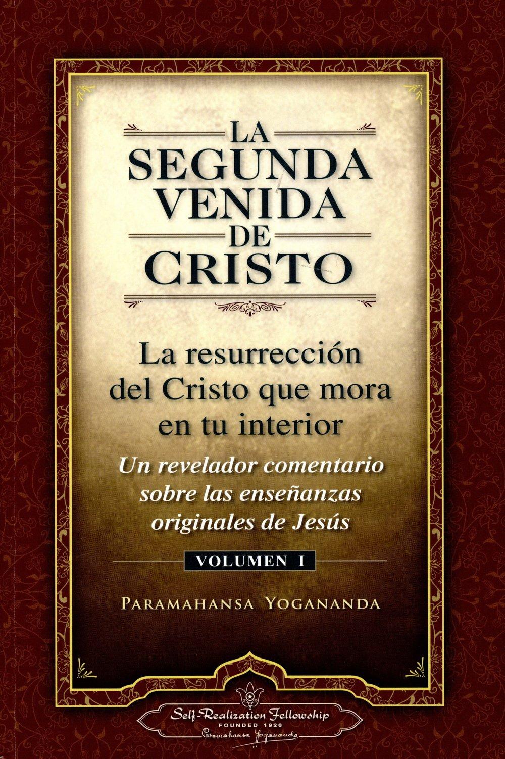 La Segunda Venida de Cristo, Vol. 1: Un Revelador Comentario Sobre Las Ense Anzas Originales de Jes 's