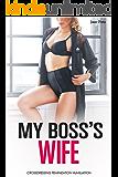 My Boss's Wife: First Time Feminization, Cross-Dressing, Humiliation Novella