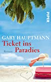 Ticket ins Paradies: Roman (German Edition)