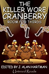 The Killer Wore Cranberry: Room for Thirds Kindle Edition
