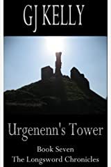 Urgenenn's Tower: Book Seven (The Longsword Chronicles 7) Kindle Edition