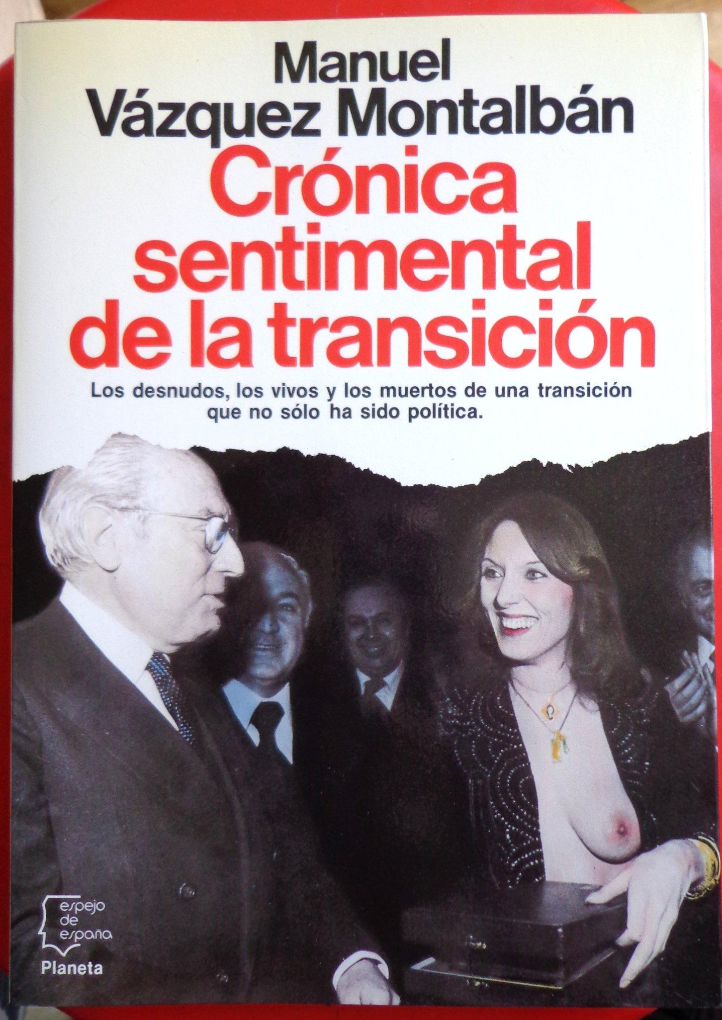 Cronica sentimental de la transicion Espejo de España: Amazon.es: Vázquez Montalbán, Manuel: Libros