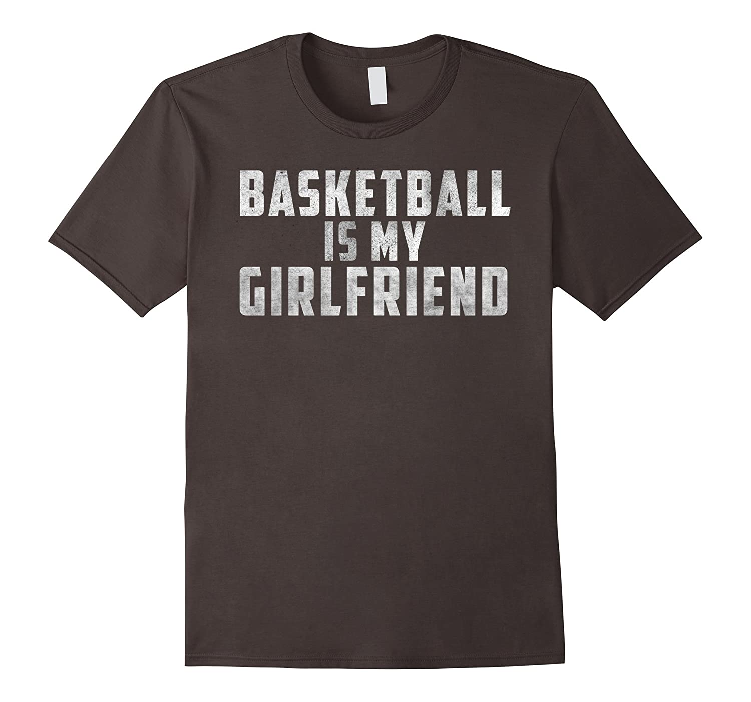 Basketball Is My Girlfriend T Shirt Distressed Design