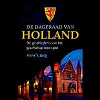 De dageraad van Holland: De geschiedenis van het graafschap 1100-1300