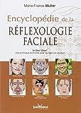 Encyclopédie de la réflexologie faciale : Le Dien' Cham' : une technique étonnante pour soulager vos douleurs