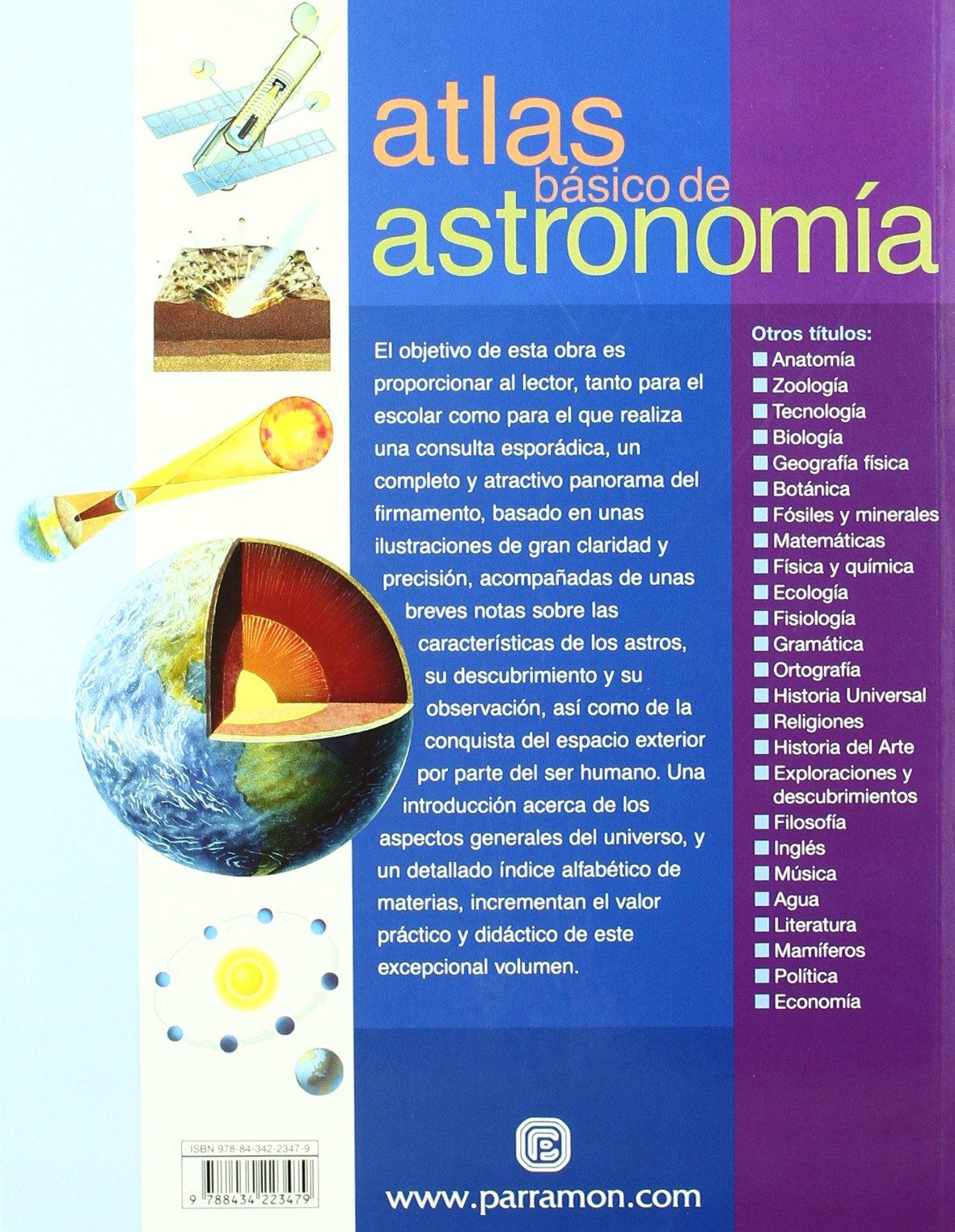 Atlas de astronomia/Atlas of astronomy (Atlas Basico de) (Spanish Edition)