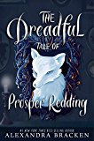 The Dreadful Tale of Prosper Redding: Book 1