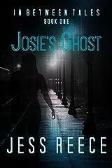 Josie's Ghost (In Between Tales Book 1)