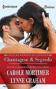 Chantagem & Segredo (Harlequin Coleção Maridos Bilionários Livro 1)