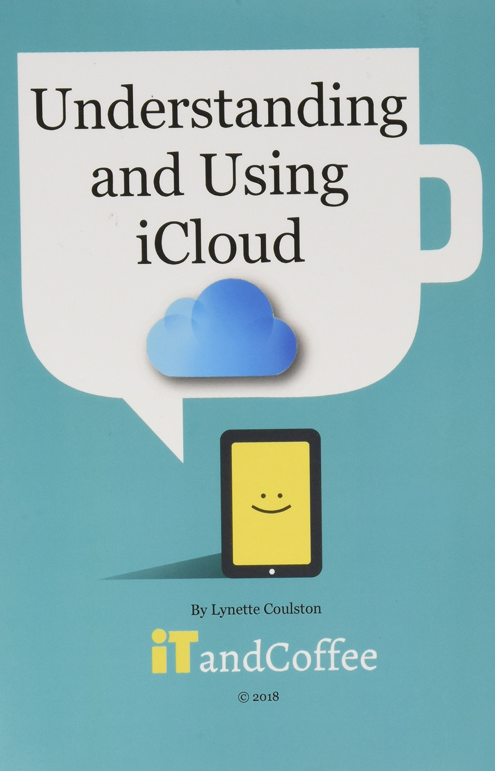 Read Online Understanding and Using iCloud (2018 Edition) PDF ePub fb2 ebook