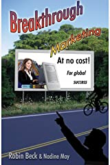 Breakthrough Marketing at No Cost: For Global Success Kindle Edition