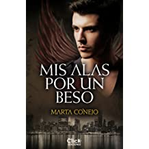 Mis alas por un beso (Spanish Edition) Mar 4, 2014