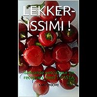 LEKKER-ISSIMI !: Italiaanse eetcultuur en recepten, Deel 1 PASTA (How to cook foreign food the easy way. Book 4)
