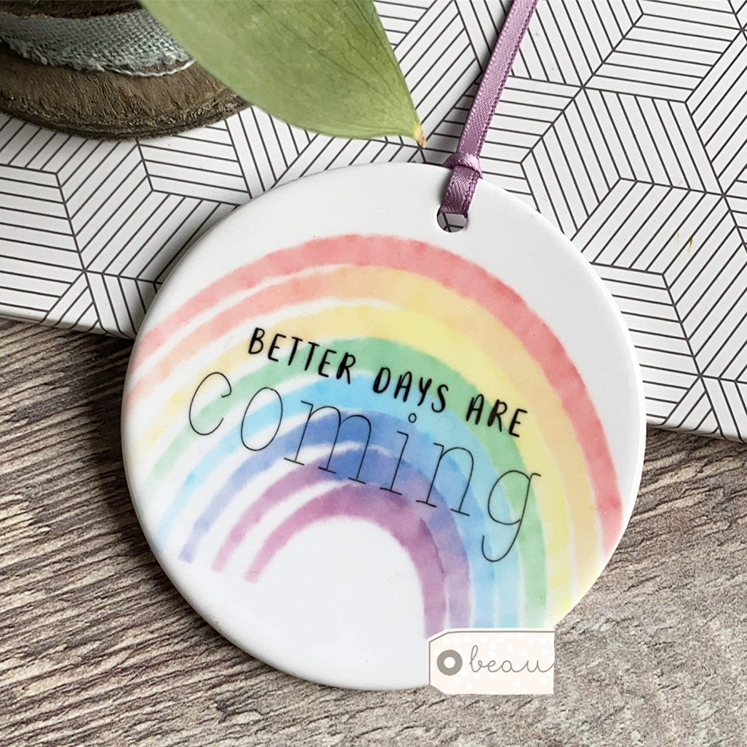 Better Days are Coming. Rainbow Quote Ceramic Round Decoration Ornament Keepsake