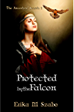 Protected By The Falcon: The Ancestors' Secrets 1