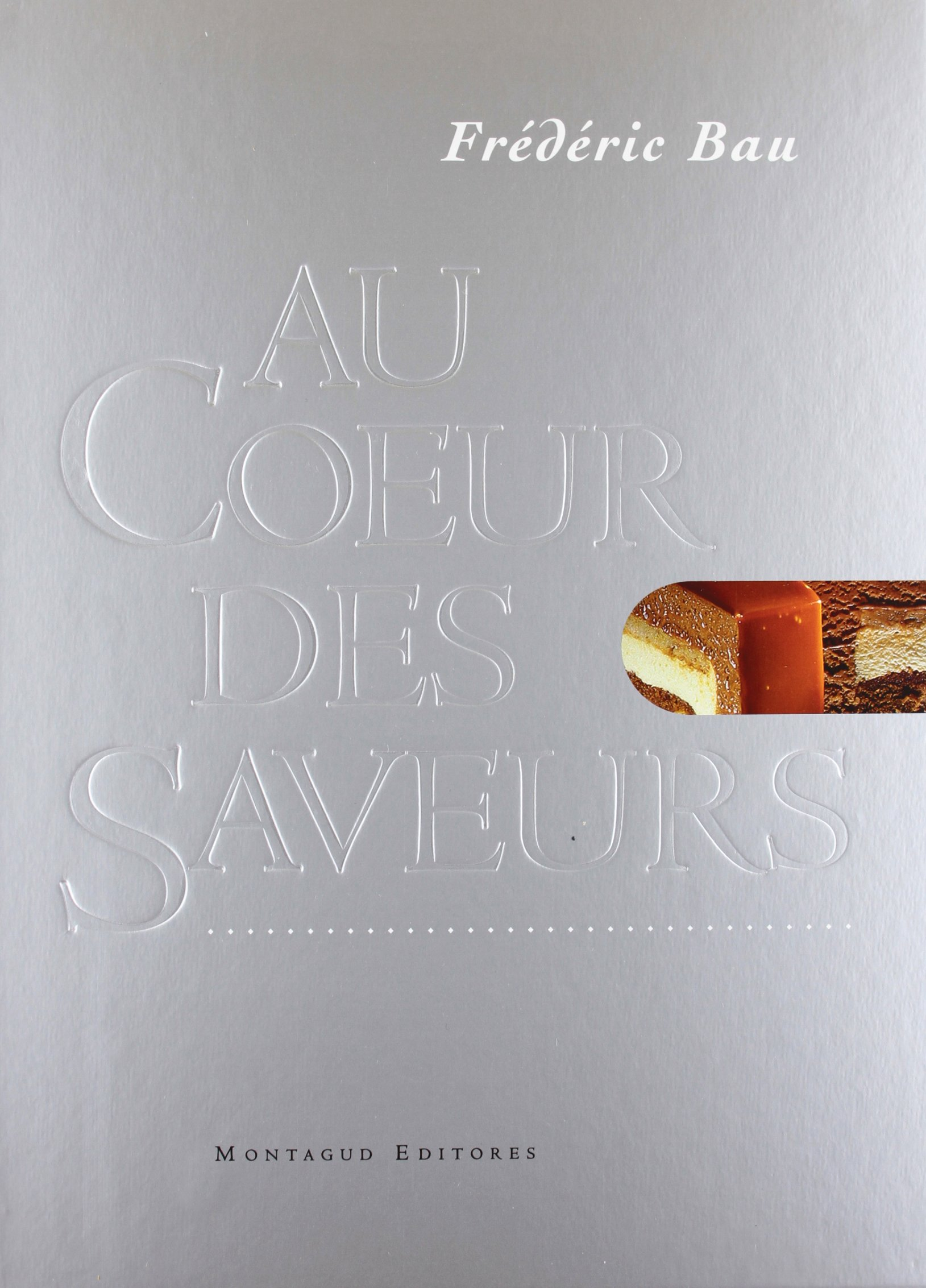 Au Coeur des Saveurs (English/French Edition) by Montagud Editores