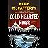 Cold Hearted River: A Sean Stranahan Mystery (Sean Stranahan Mysteries Book 6)