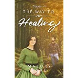 The Way to Healing: A historical Christian romance (The Waymaker series Book 1)