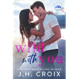 Wild With You (Light My Fire Series Book 1)