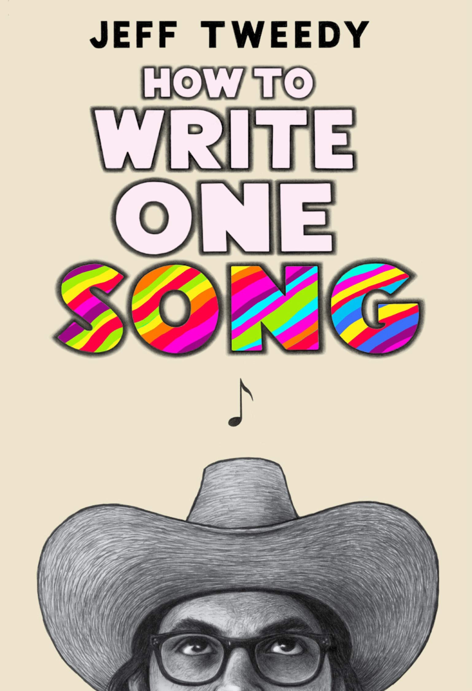 How to Write One Song: Loving the Things We Create and How They Love Us  Back: Tweedy, Jeff: 9780593183526: Amazon.com: Books