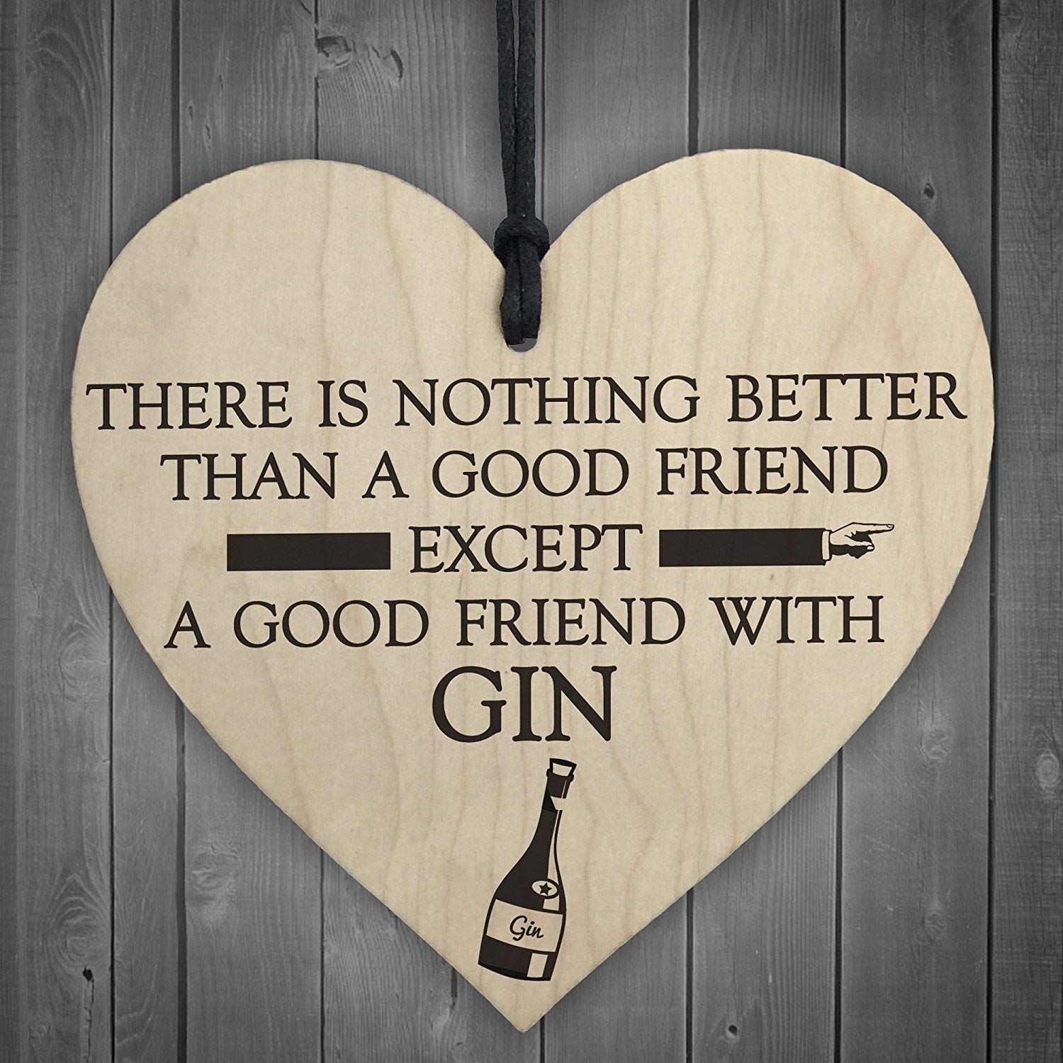 RED OCEAN Good Friend With Gin Novelty Wooden Hanging Heart Plaque Alcohol Joke Sign