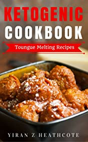 Ketogenic Diet: Recipes That Melt Your Tongue(Ketogenic Cookbook,Ketogenic Diet Recipes,Ketogenic Diet Cookbook, Ketogenic Diet Books, Keto Diet For Beginners)