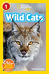National Geographic Readers: Wild Cats (Level 1) Kindle Edition