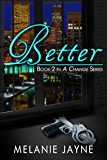 Better (The Change Series Book 2)