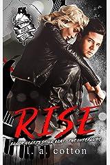 Rise: The Interlude (Black Hearts Still Beat Book 2) Kindle Edition