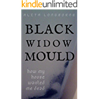 Black Widow Mould: How My House Wanted Me Dead