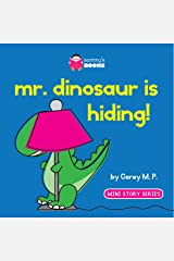 Mr. Dinosaur is Hiding (Mini Story Series Book 1) Kindle Edition