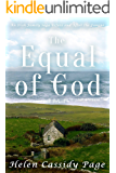 The Equal of God: Book Four: An Irish Family Saga Before and After the Famine