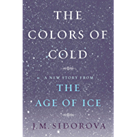 The Colors of Cold: A New Story from The Age of Ice (English Edition)