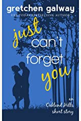 Just Can't Forget You: (Oakland Hills Short Story 2) (Oakland Hills Short Stories) Kindle Edition