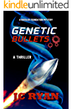 Genetic Bullets: A Thriller (A Rossler Foundation Mystery Book 3)