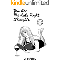 You are my late night thoughts (English Edition)