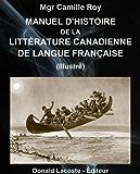 Manuel d'histoire de la littérature canadienne de langue française (French Edition)