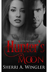 Hunter's Moon: Book 3 of The Dark Woods Series Kindle Edition