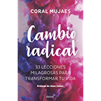 Cambio radical: 33 lecciones milagrosas para transformar tu vida