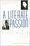 A Literate Passion: Letters of Anaïs Nin & Henry Miller: 1932–1953