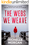 The Webs We Weave: an absolutely gripping psychological thriller