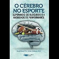 O Cérebro no Esporte: Superando os Bloqueios e a Ansiedade de Performance