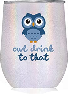 """Owl Gifts for Women-""""Owl Drink to That"""" 12oz Glitter White Wine Tumbler or Coffee Mug - Idea for Owl Lover, Birthday, Glass, Cup, Kitchen Decor"""
