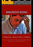 Progreso, Revolución y Utopía (Spanish Edition)
