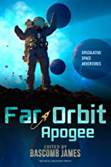 Far Orbit Apogee (Far Orbit Anthology Series Book 2) Kindle Edition